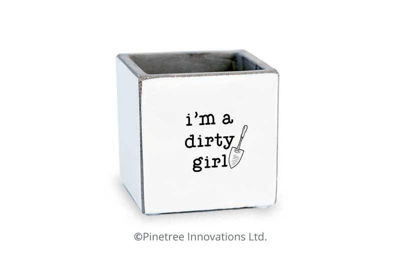 I'm a Dirty Girl Planter