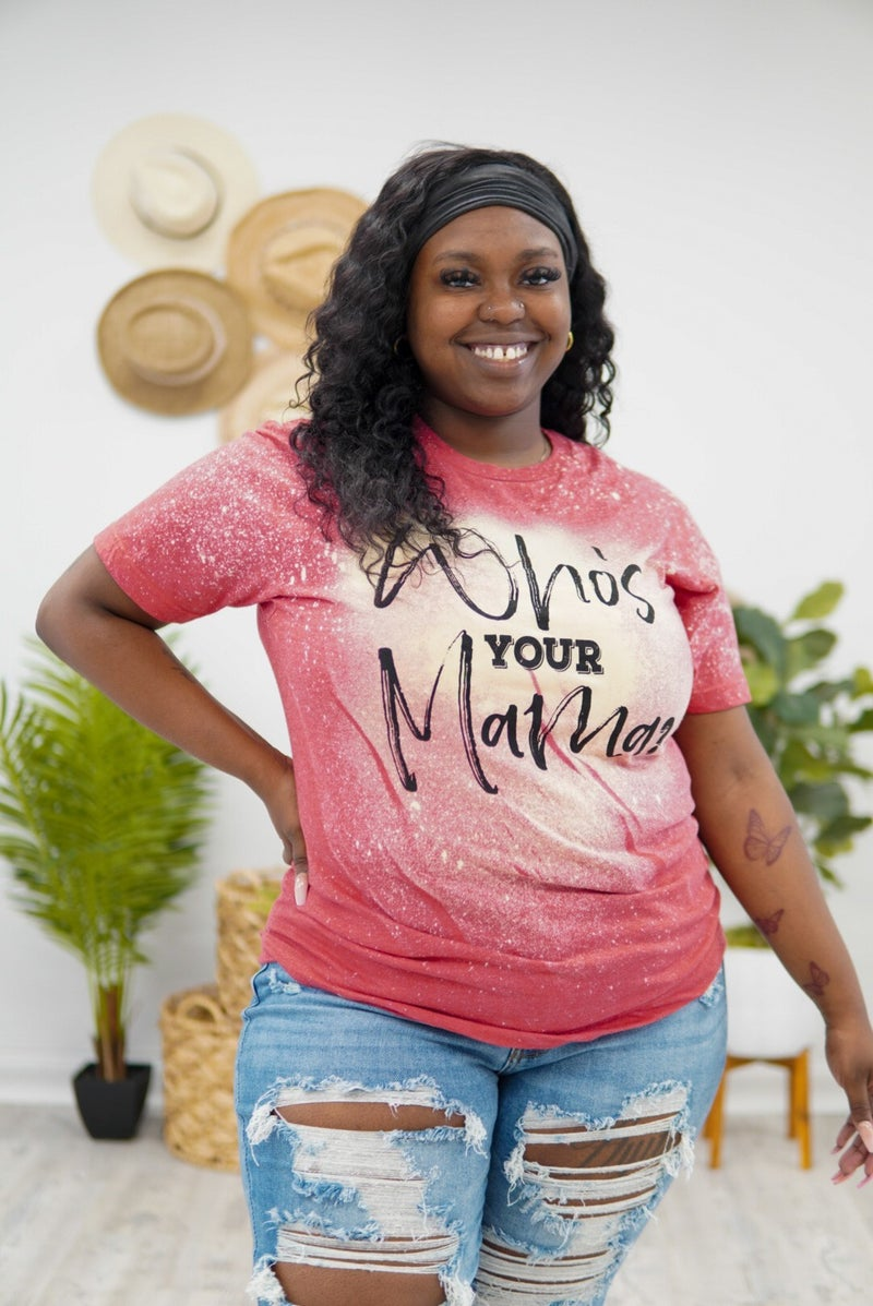 Whos Your Mama Tee