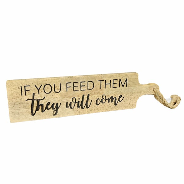 Feed Them Wood Sign