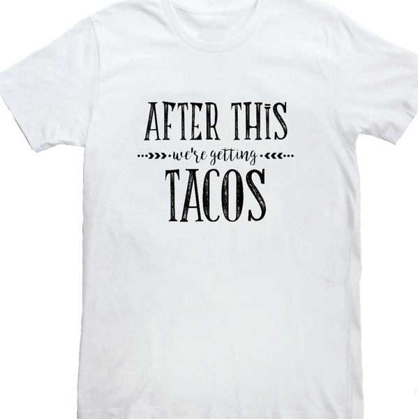 After This Tacos Tee