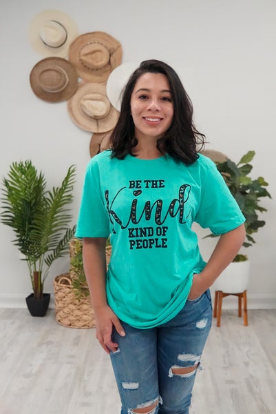 Be The Kind Kind Of People Tee