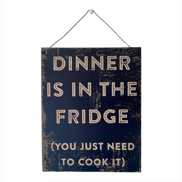 Dinner Is In The Fridge Sign