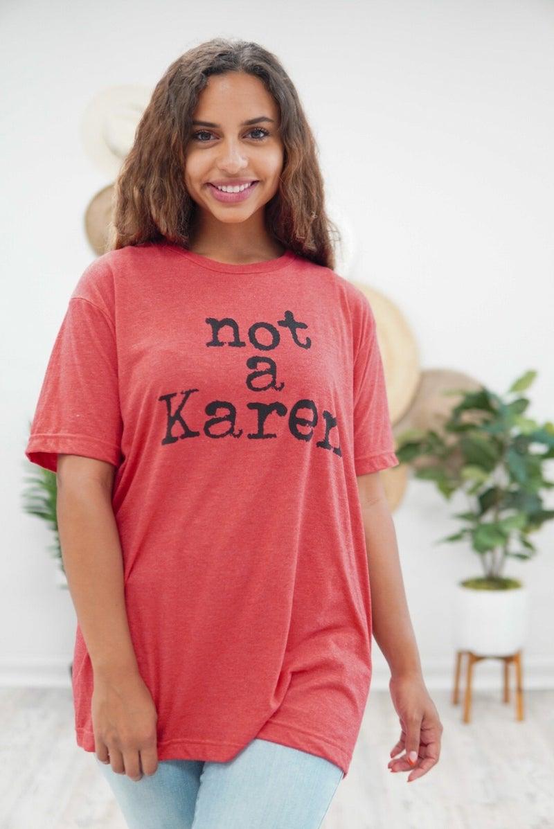 Not A Karen Tee