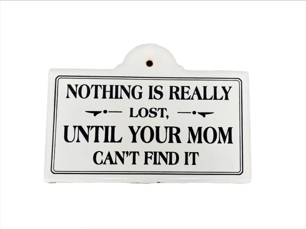 Nothing Is Lost Metal Sign