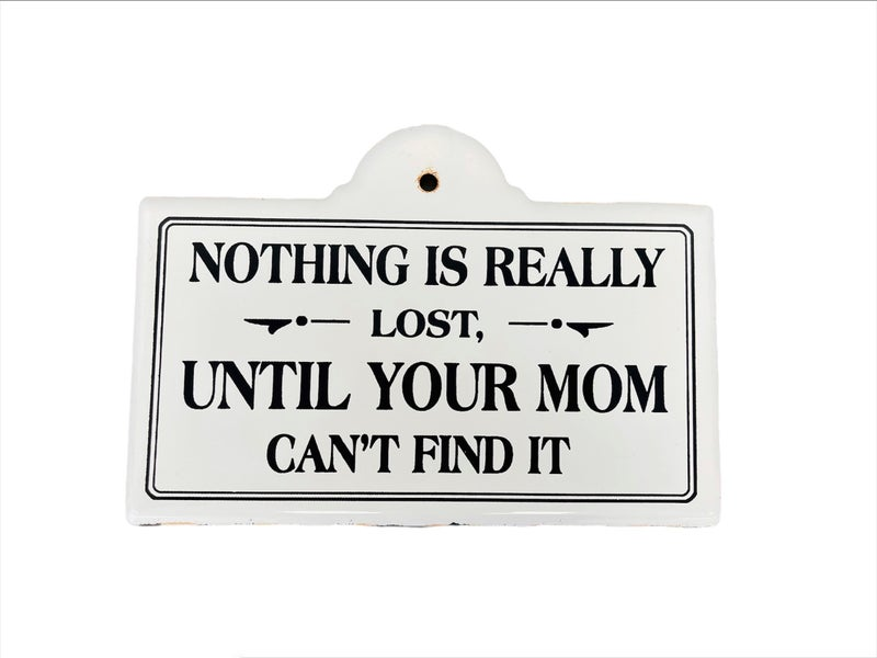 Nothing Is Lost Wood Sign