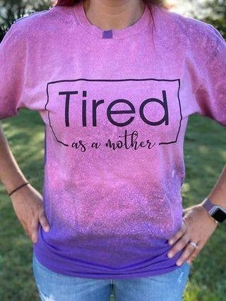 Tired as a Mother - PREORDER