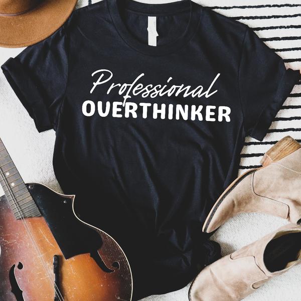 Professional overthinker