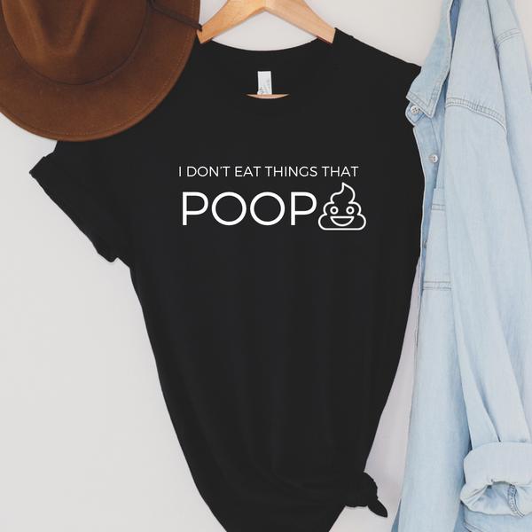Don't eat things that poop