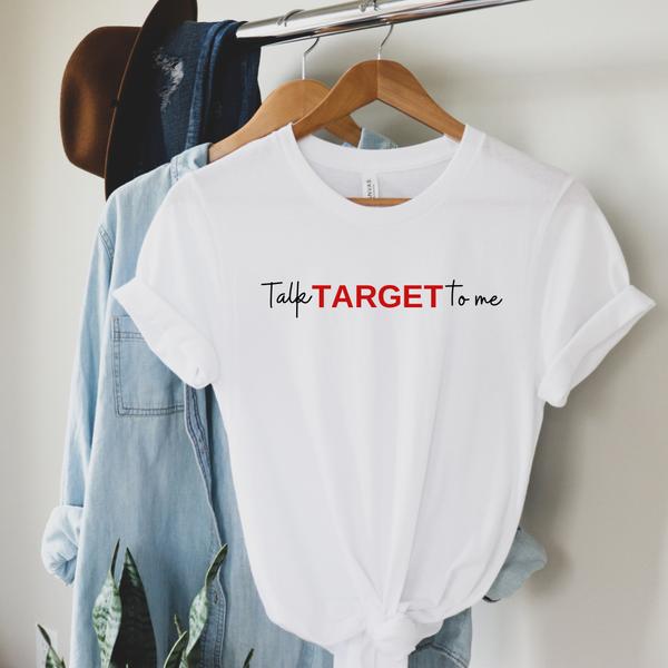 Talk Target to me