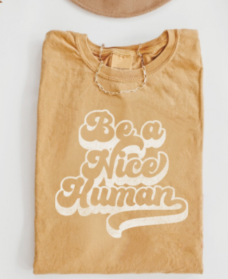 Be A Nice Human Graphic Tee - Gold