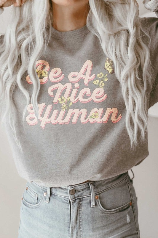 Be A Nice Human Graphic Sweatshirt