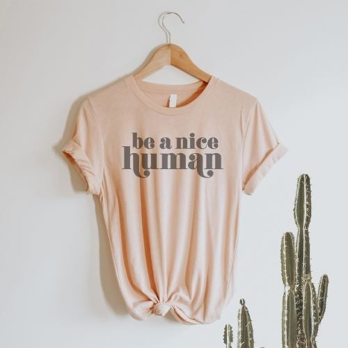 Be A Nice Human Graphic Tee