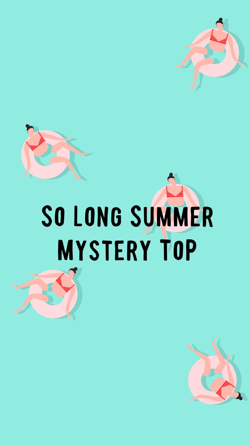 So Long Summer Mystery Top *Final Sale*