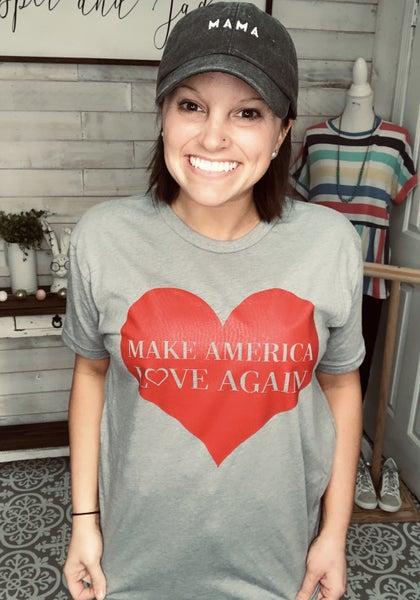 Make America Love Again Tee
