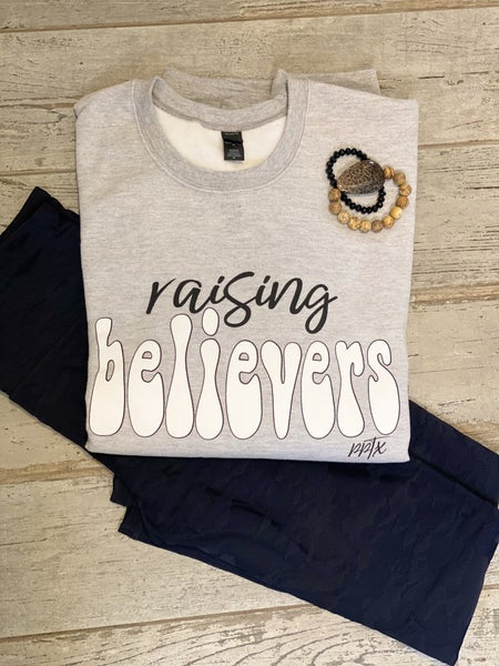 Raising Believers Sweatshirt