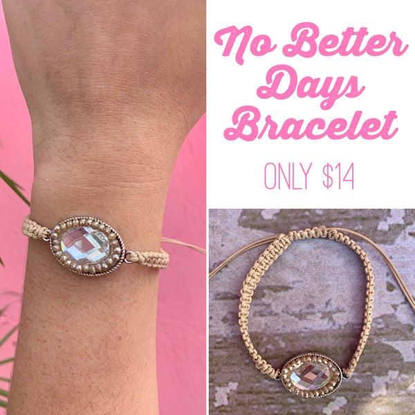 No Better Days Bracelet
