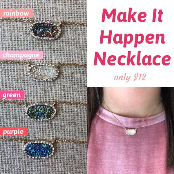Make It Happen Necklace