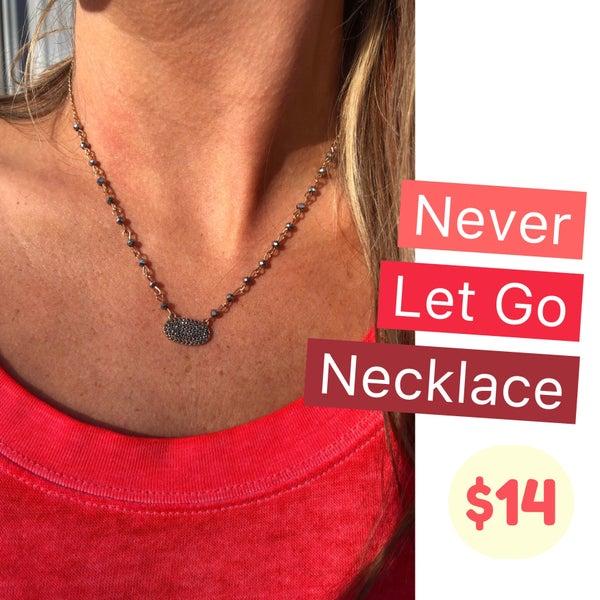 Never Let Go Necklace