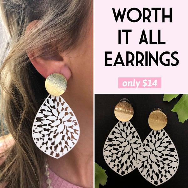 Worth It All Earrings