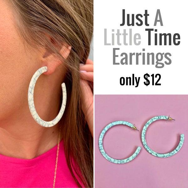 Just A Little Time Earrings