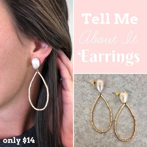 Tell Me About It Earrings