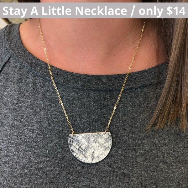Stay A Little Necklace FINAL SALE
