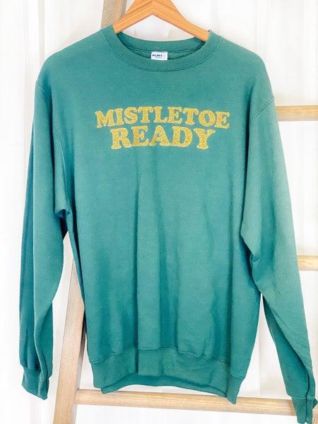 Mistletoe Ready Sweatshirt