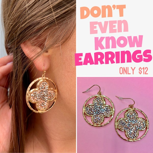 Don't Even Know Earrings