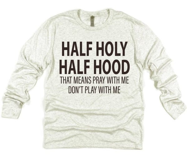 *PRE-ORDER* Half Holy Half Hood Graphic Top