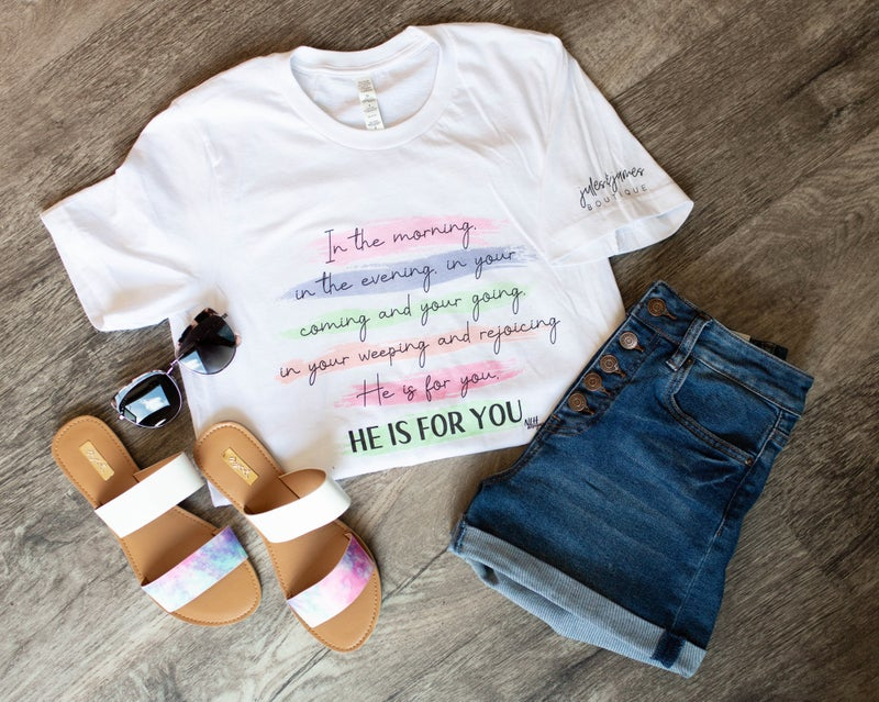 He Is For You Tee *Final Sale*
