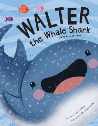 Walter the Whale Shark:  and His Teeny Tiny Teeth Book