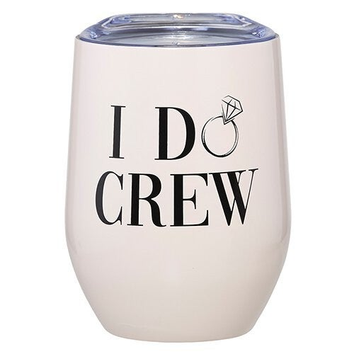 I Do Crew Wine Tumbler *Final Sale*