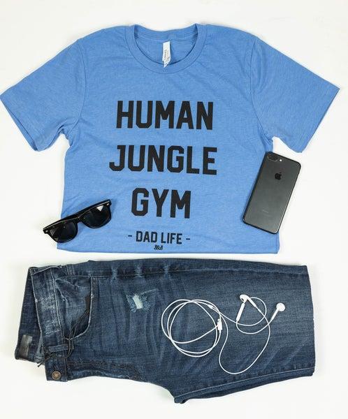 Dad Life Human Jungle Gym Tee *Final Sale*
