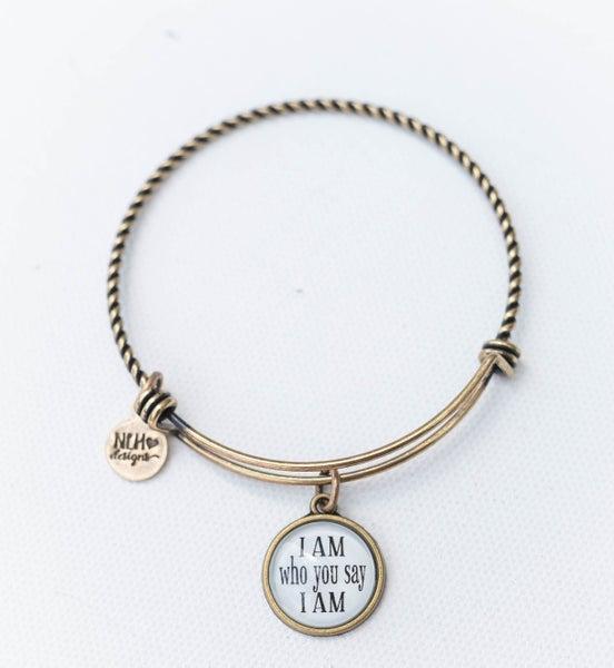 Bangle Bracelet I am who you say I am