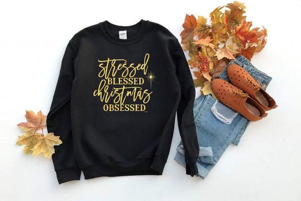 Stressed Blessed Christmas Obsessed Sweatshirt *Final Sale*