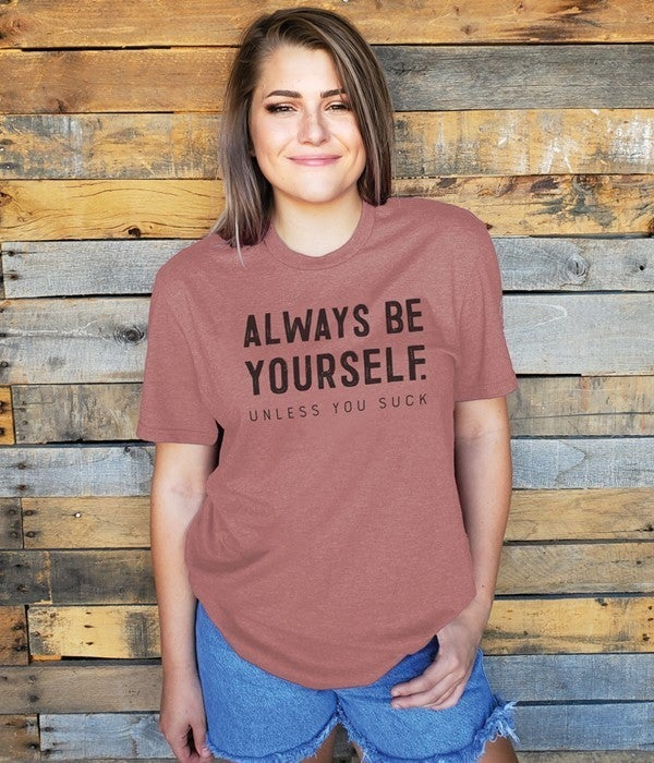 Always be Yourself Graphic Tee