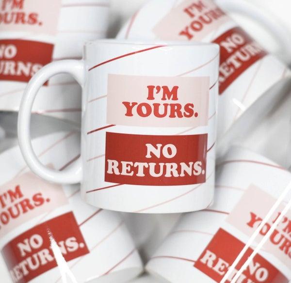 I'm Yours No Returns Coffee Mug