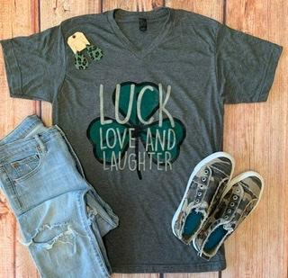 Luck Love and Laughter Tee