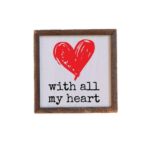 With All My Heart Sign