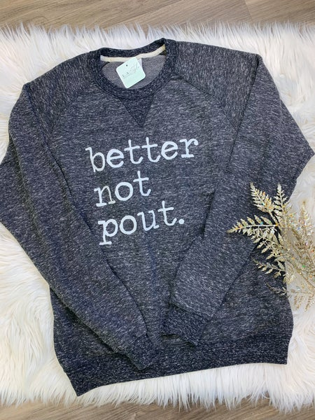 BETTER NOT POUT SWEATER