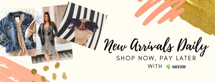 New Arrivals Daily- w/Chloe,sunglasses,flatlay- use sezzle