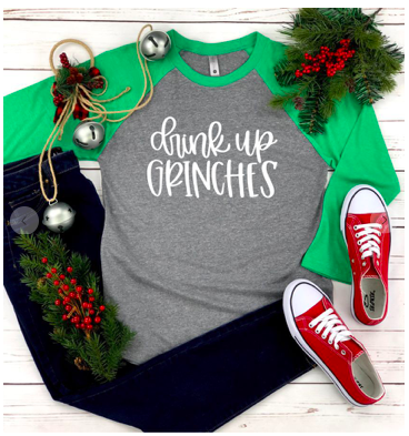 Drink Up Grinches- Baseball Tee
