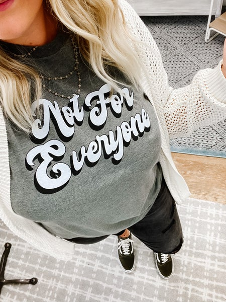 Not For Everyone Tee!!