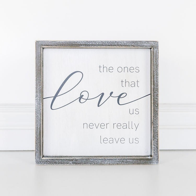 Wood Framed Sign (The Ones That Love Us...