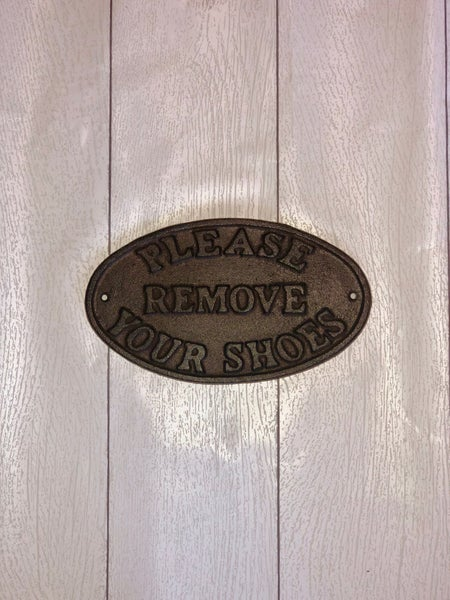 """""""Please Remove Your Shoes"""" Metal Sign"""