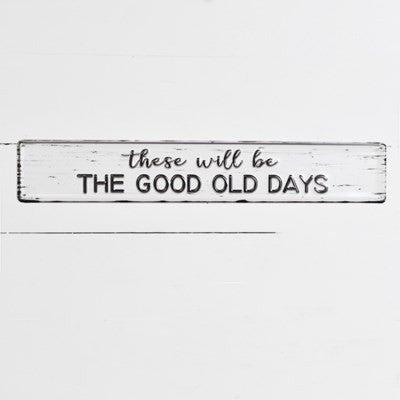 GOOD OLD DAYS TIN SIGN