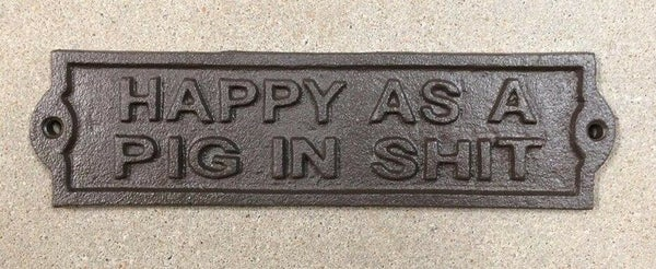 HAPPY AS A PIG IN S*HT CAST IRON PLAQUE
