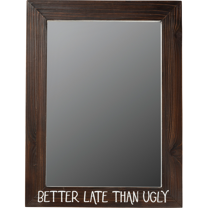 Better Late Than Ugly Mirror