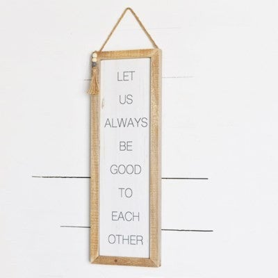 LET US ALWAYS BE GOOD SIGN