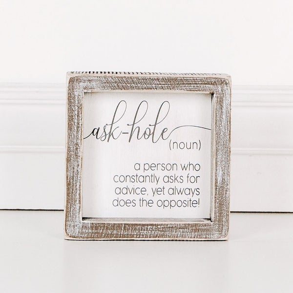 Wood Framed Sign (Ask-hole, Noun, A Person Who...)